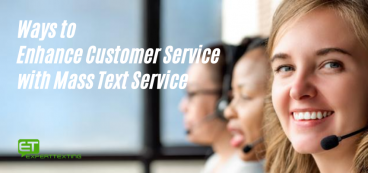 Ways to Enhance Customer Service with Mass Texting Service
