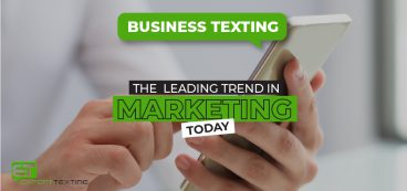 Business Texting: The Leading Trend in Marketing Today