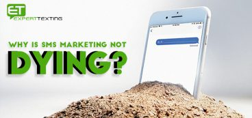 Why is SMS Marketing Not Dying?
