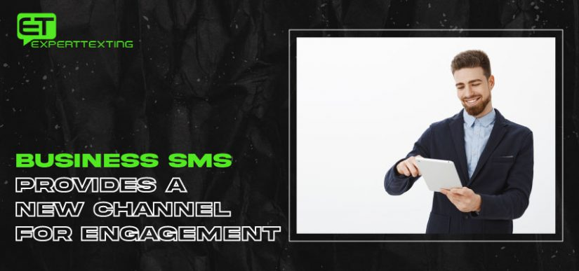 Business SMS provides a new channel for engagement