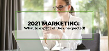 2021 marketing: What to expect of the unexpected!