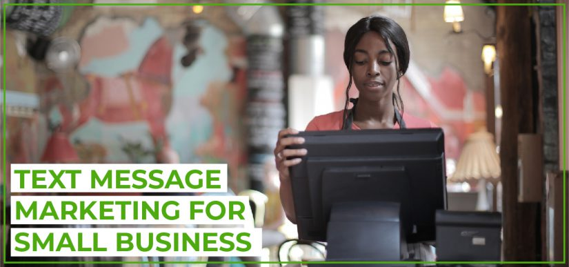 Text message marketing for small business: business