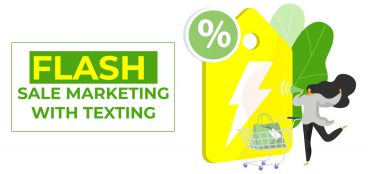 Flash Sale Marketing with Texting