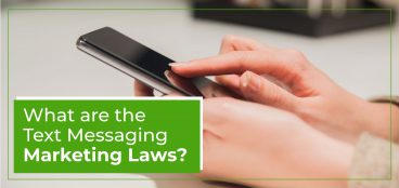 What Are the Text Message Marketing Laws?