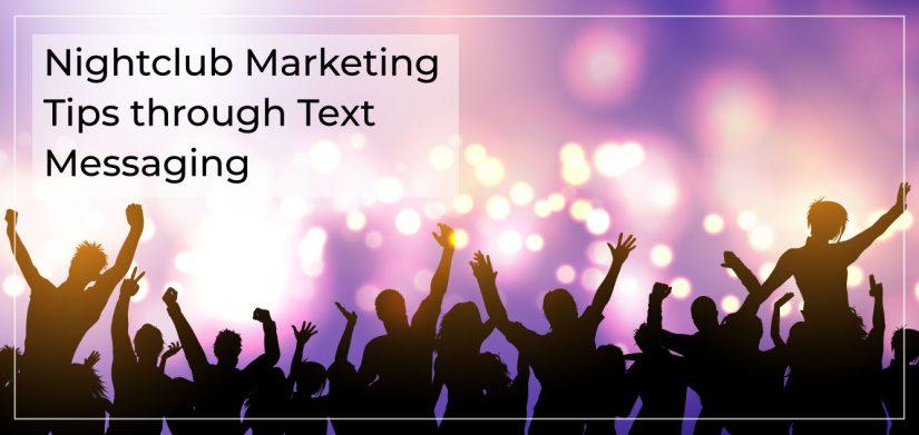 Nightclub Marketing Tips Through Text Messaging