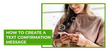 How to Create A Text Confirmation Message