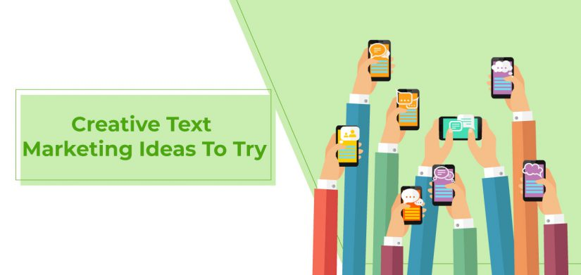 Creative Text marketing ideas to try