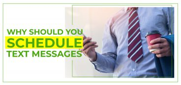Why Should You Schedule Text Messages?