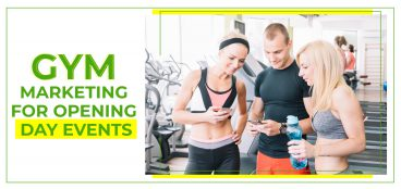 Gym Marketing for Opening Day Events