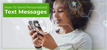 How to Send Personalized Text Messages