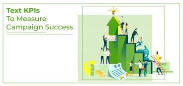 Text KPIs to Measure Campaign Success