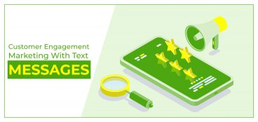 Customer Engagement Marketing with Text Messages
