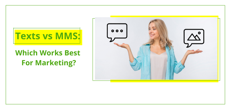 Texts Vs MMS: Which Works Best for Marketing?
