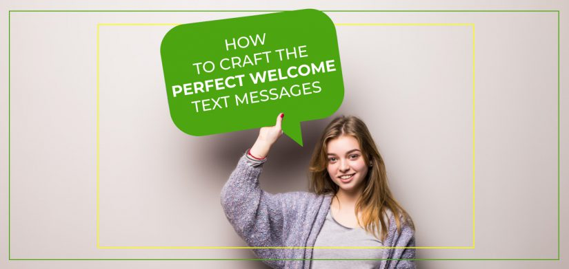 How to Craft the Perfect Welcome Text Messages