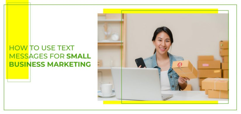 How to Use Text Messages for Small Business Marketing