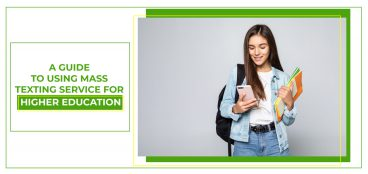 A Guide to Using Mass Texting Service for Higher Education