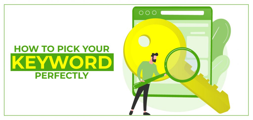 How to Pick Your Keyword Perfectly