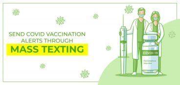 Send Covid Vaccination Alerts through Mass Texting