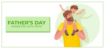 Fathers Day Marketing with Texts