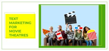 Text Marketing for Movie Theatres