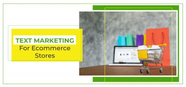 Text Marketing for Ecommerce Stores