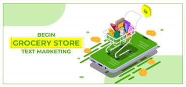 Begin Grocery Store Text Marketing